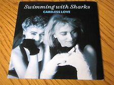 """SWIMMING WITH SHARKS - CARELESS LOVE   7"""" VINYL PS"""