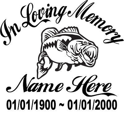 Download In Loving Memory Of Fisherman Bass Sticker Decal Fishing Memorial Personalized Ebay