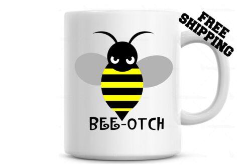 Bee-otch Funny Coffee Mug