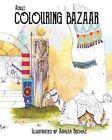 Adult Colouring Bazaar by Ashlea Bechaz (Paperback, 2016)