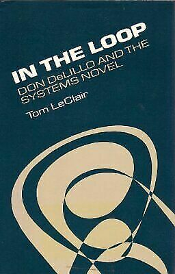 In the Loop: Don DeLillo and the Systems Novel, LeClair, Tom, Good Book