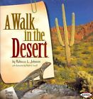 A Walk in the Desert by Rebecca L Johnson (Paperback / softback, 2001)
