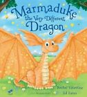 Marmaduke the Very Different Dragon by Rachel Valentine (Hardback, 2014)