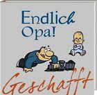 Geschafft! Endlich Opa! von Michael Kernbach (2012, Gebundene Ausgabe)