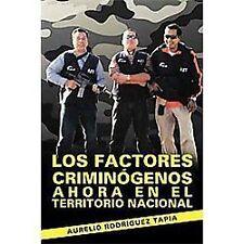 Los Factores CriminóGenos Ahora en el Territorio Nacional by Aurelio...