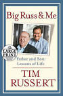 Big Russ and Me: Father and Son: Lessons of Life by Tim Russert (Paperback / softback, 2010)