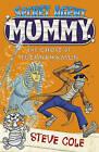 Secret Agent Mummy: The Ghost of Tutankhamun by Steve Cole (Paperback, 2016)