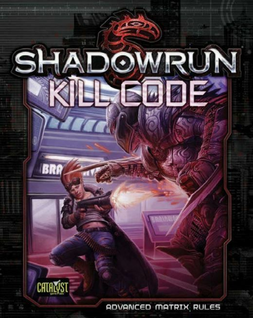Shadowrun Rpg - Kill Code - Avancé Matrix Règles