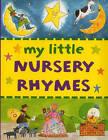 My Little Nursery Rhymes by Anness Publishing (Board book, 2014)