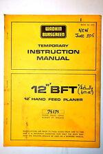 "WADKIN BURSGREEN UK  INSTRUCTION MANUAL 12"" BFT HAND FEED PLANER #RR773"