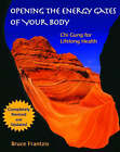 Opening the Energy Gates of Your Body: Chi Gung for Lifelong Health by Bruce Kumar Frantzis (Paperback, 2006)