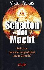 SCHATTEN DER MACHT - Viktor Farkas - BUCH - KOPP VERLAG ( wie Jan van Helsing )