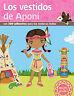 Los vestidos de Aponi. NUEVO. Nacional URGENTE/Internac. económico. LITERATURA I