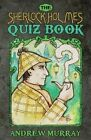 The Sherlock Holmes Quiz Book by Andrew Murray (Paperback, 2013)