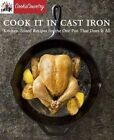 Cook it in Cast Iron: Kitchen-Tested Recipes for the One Pan That Does it All by America's Test Kitchen (Paperback, 2016)