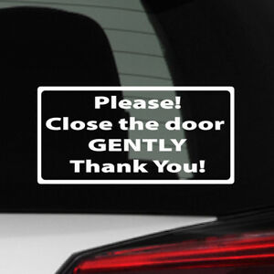 Please Close The Door Gently Decal Sticker Sign Driver