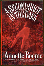 A Second Shot in the Dark by Annette Roome-Publisher Review Copy-1st U.S. Ed./DJ