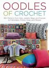 Oodles of Crochet: 40+ Patterns from Hats, Jackets, Bags, and Scarves to Potholders, Pillows, Rugs, and Throws by Eva Wincent, Paula Hammerskog (Hardback, 2014)