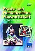 Praxis- und Methodenlehre Hauswirtschaft: für die Kinder...   Buch   Zustand gut