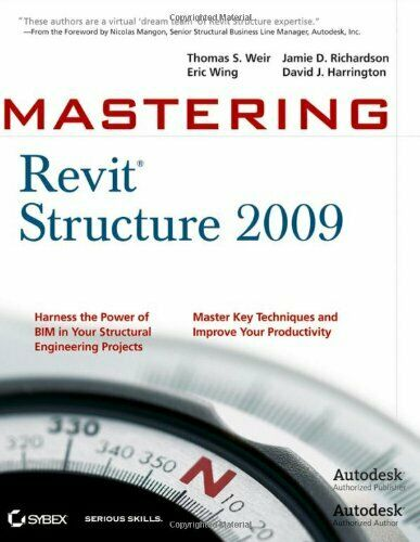Mastering Revit Structure 2009,Thomas S. Weir, Eric Wing, Jamie D. Richardson,