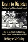 Death to Diabetes The 6 Stages of Type 2 Diabe... McCulley Dewayne 0977360741