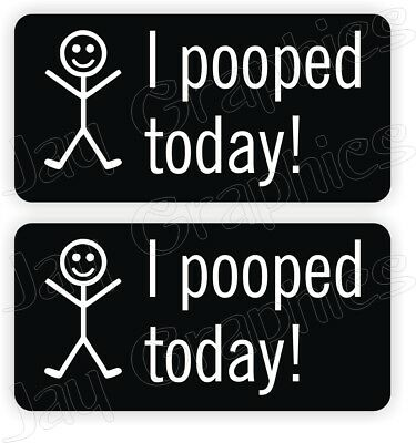 I POOPED TODAY Hard Hat Stickers Funny Construction Quotes Decals Labels Pair