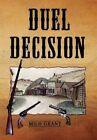 Duel Decision by Milo Grant 9781456814946 Hardback 2010