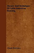 Theory and Technique of Latin-American Dancing by Frank Borrows (2010,...
