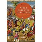 After Oriental Despotism: Eurasian Growth in a Global Perspective by Alessandro Stanziani (Paperback, 2014)