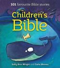 The Children's Bible: 101 Favourite Bible Stories by Sally Ann Wright (Paperback, 2015)