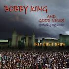 They Don't Know by Bobby King (Vocals) (CD, Jun-2012, CD Baby (distributor))