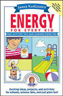 Janice VanCleave's Energy for Every Kid: Easy Activities That Make Learning Science Fun by Janice VanCleave (Paperback, 2005)
