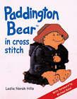 Paddington Bear in Cross Stitch by Leslie N. Hills (Hardback, 2004)