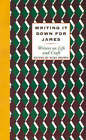 Writing it Down for James: Writers on Life and Craft by Kurt Brown (Paperback, 1995)