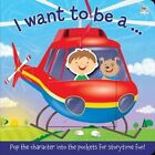 I Want to be A by Nat Lambert (Board book, 2014)