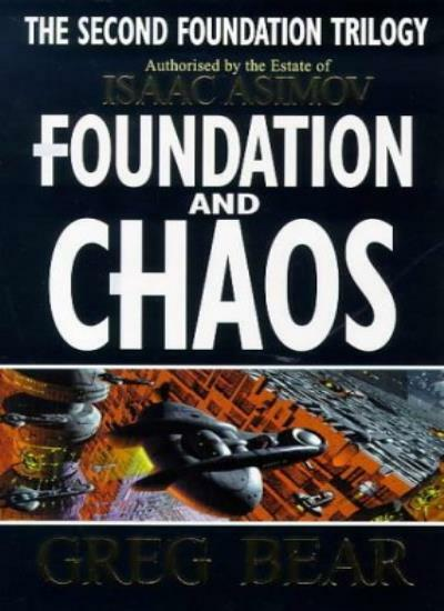 Foundation And Chaos (Second Foundation Trilogy) By Greg Bear. 9781857237368
