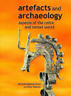 Artefacts and Archaeology: Aspects of the Celtic and Roman World by University of Wales Press (Hardback, 2002)