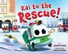 Kai to the Rescue! by Audrey Penn (Hardback, 2016)