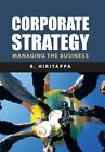 Corporate Strategy: Managing The Business by B. Hiriyappa (Hardback, 2013)