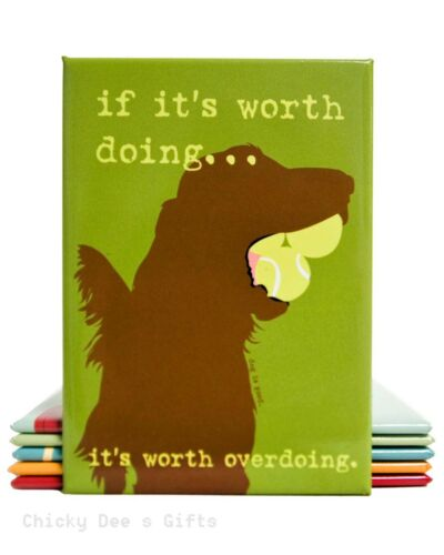 Dog Is Good Magnet IF IT s WORTH DOING IT s WORTH OVER DOING Irish Setter New
