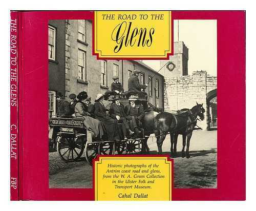 The road to the glens: historic photographs of the Antrim coast road and...