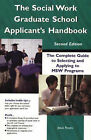 The Social Work Graduate School Applicant's Handbook: The Complete Guide to Selecting and Applying to MSW Programs by Jesus Reyes (Paperback, 2004)