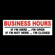 Funny Business Hours Retail Store If Im Here Im Open Sticker Sign Company