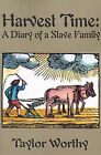 Harvest Time: A Diary of a Slave Family by Taylor Worthy (Paperback / softback, 2000)