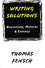 Writing Solutions: Beginnings, Middles & Endings by Thomas Fensch (Paperback / softback, 2001)