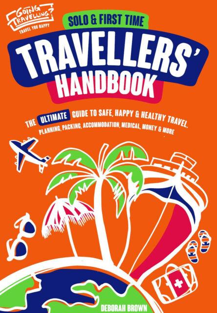 Travel Guide: Solo & First Time Travellers Handbook by Deborah Brown