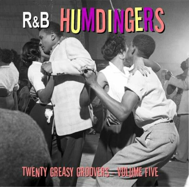 R&B HUMDINGERS VOL 5 - RARE DANCE FLOOR GROOVERS FROM THE 50's & 60's - LISTEN!