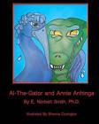 Al-The-Gator and Annie Anhinga by E Norbert Smith Ph D (Paperback / softback, 2009)