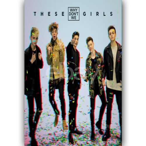 Why Don/'t We These Girls Custom New Silk Poster Wall Decor