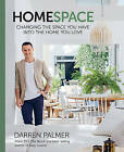 Homespace: Changing the Space You Have into the Home You Love by Darren Palmer (Hardback, 2016)